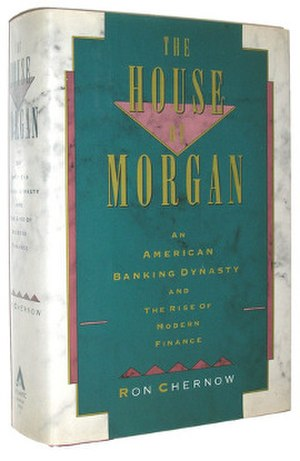The House of Morgan - Image: The House of Morgan (Ron Chernow novel) cover