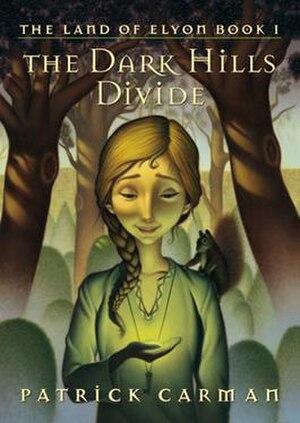 The Dark Hills Divide - The Land of Elyon - Book 1 - The Dark Hills Divide