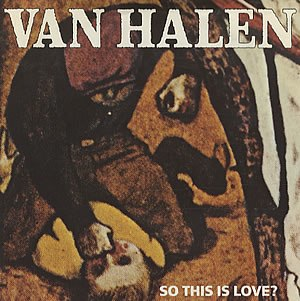 So This Is Love? - Image: Van Halen So This Is Love?