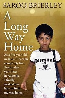 <i>A Long Way Home</i> (book) Non-fiction book by written by Saroo Brierley with Larry Buttrose