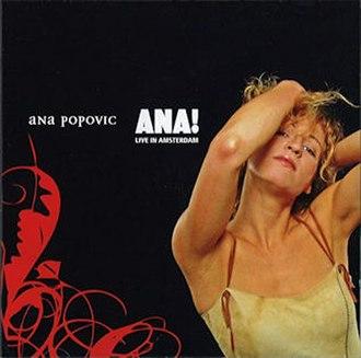 Ana! Live in Amsterdam - Image: Ana Popović Ana! Live in Amsterdam CD