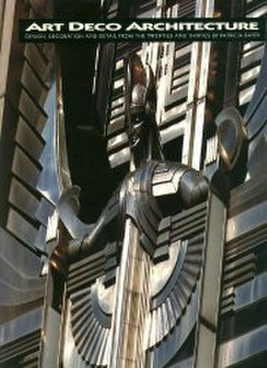 Art Deco Architecture: Design, Decoration and Detail from the Twenties and Thirties - Hardcover edition