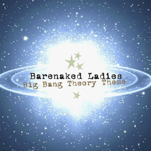 "The Big Bang Theory - Single cover for ""Big Bang Theory Theme"" by Barenaked Ladies (2007)"