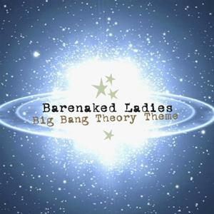 "The Big Bang Theory - Single cover for ""Big Bang Theory Theme"" by Barenaked Ladies (2007)"