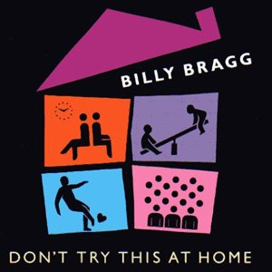 Don't Try This at Home (Billy Bragg album) - Image: Bragg Dont Try