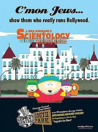 "Trapped in the Closet (South Park) - ""C'mon Jews, show them who really runs Hollywood"" – Comedy Central advertisement, Variety, August 1, 2006"