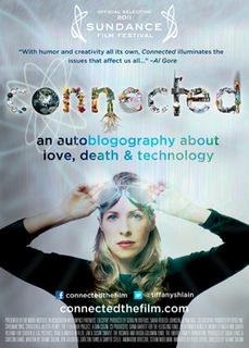 <i>Connected: An Autoblogography About Love, Death & Technology</i> 2011 film by Tiffany Shlain
