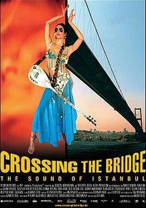 Crossing the Bridge: The Sound of Istanbul - Image: Crossing the Bridge The Sound of Istanbul film