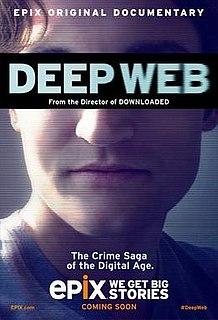 <i>Deep Web</i> (film) 2015 documentary film by Alex Winter