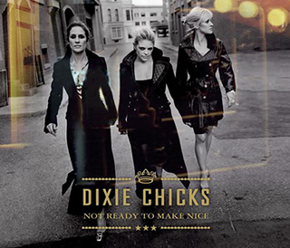 Not Ready to Make Nice 2006 Dixie Chicks song