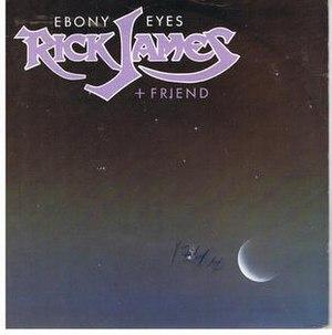 Ebony Eyes (Rick James song) - Image: Ebony Eyes