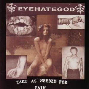 Take as Needed for Pain - Image: Eyehategod Take as Needed for Pain