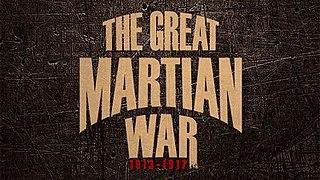 <i>The Great Martian War 1913–1917</i>