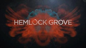 Hemlock Grove (TV series) - Image: Hemlock Grove Titlecard