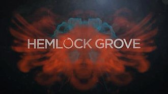 Hemlock Grove (TV series) - Image: Hemlock Grove Titlecard