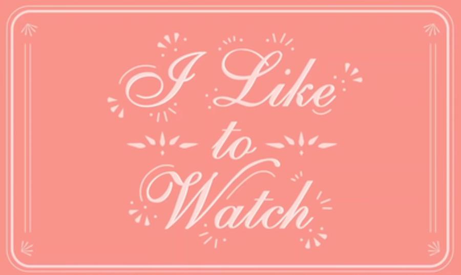 I Like to Watch