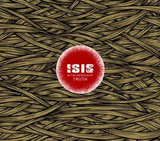 <i>In the Absence of Truth</i> 2006 studio album by ISIS