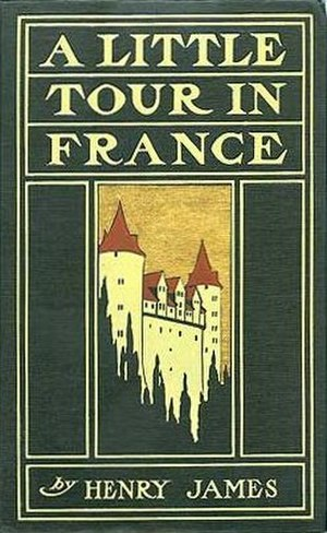 A Little Tour in France - 1901 edition (publ. Houghton Mifflin)