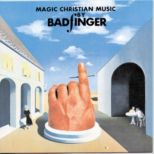 Magic Christian Music - Image: Magic Christian Music (Badfinger album cover)