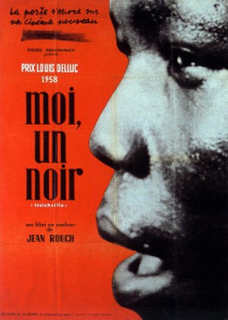 Ethnofiction - Moi, un noir, by Jean Rouch, first ethnofiction in film history (1958)