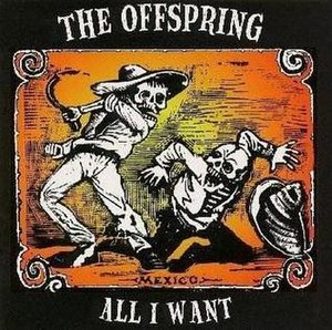 All I Want (The Offspring song) - Image: Offspring all i want