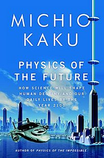<i>Physics of the Future</i> 2011 book by Michio Kaku