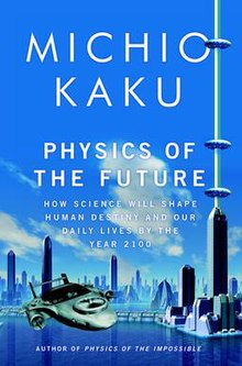 Physics of the future Kaku 2011.jpg