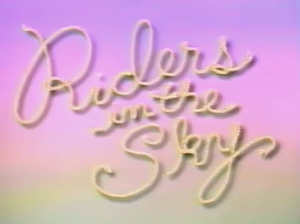 Riders in the Sky (1991 TV series) - Image: Riders 91Title Card