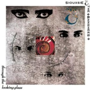 Through the Looking Glass (Siouxsie and the Banshees album) - Image: Siouxsie & the Banshees Through the Looking Glass