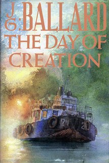 <i>The Day of Creation</i> novel by J. G. Ballard