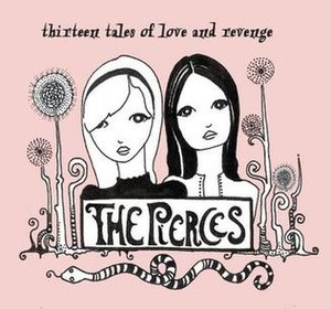 Thirteen Tales of Love and Revenge - Image: The Pierces Thirteen Tales Of Love And Revenge