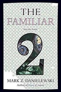 <i>The Familiar, Volume 2: Into the Forest</i> book by Mark Z. Danielewski