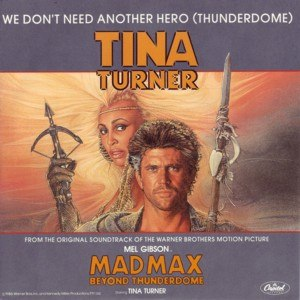 We Don't Need Another Hero (Thunderdome) - Image: Tina Turner We dont need another hero