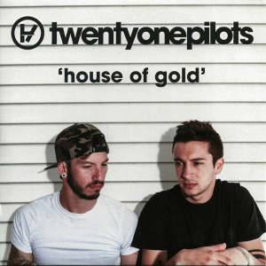 House of Gold (Twenty One Pilots song) - Image: Twenty One Pilots House of Gold