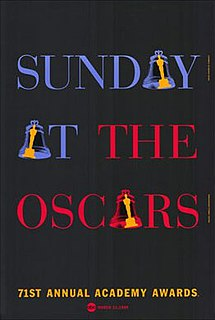 71st Academy Awards Award ceremony presented by the Academy of Motion Picture Arts & Sciences for achievement in filmmaking in 1998