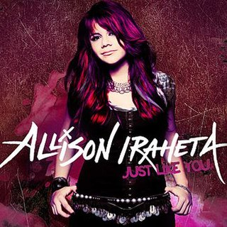<i>Just Like You</i> (Allison Iraheta album) 2009 studio album by Allison Iraheta