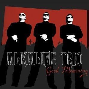 Good Mourning - Image: Alkaline Trio Good Mourning cover