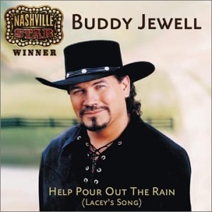 Help Pour Out the Rain (Lacey's Song) - Image: Buddy Jewell Help Pour Out The Rain