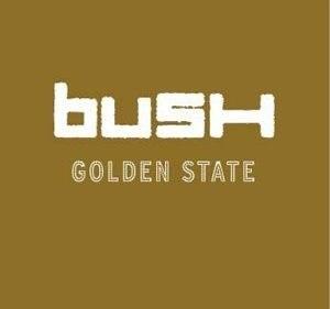 Golden State (album) - Image: Bush Golden State