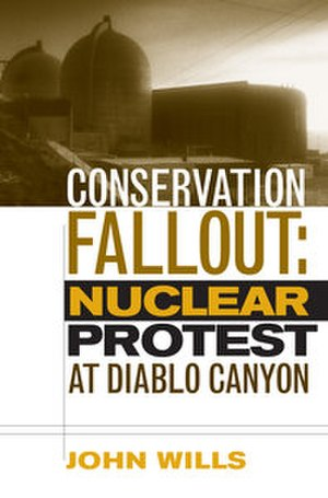Conservation Fallout - Image: Conservation Fallout Nuclear Protest at Diablo Canyon