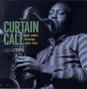 Curtain Call (Hank Mobley album) - Image: Curtain Call (Hank Mobley album)