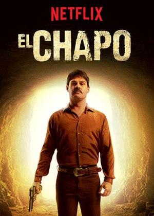 El Chapo (TV series) - Image: El Chapo Netflix poster