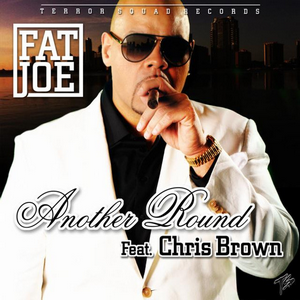 Another Round (Fat Joe song) - Image: Fat Joe ft Chris Brown Another Round