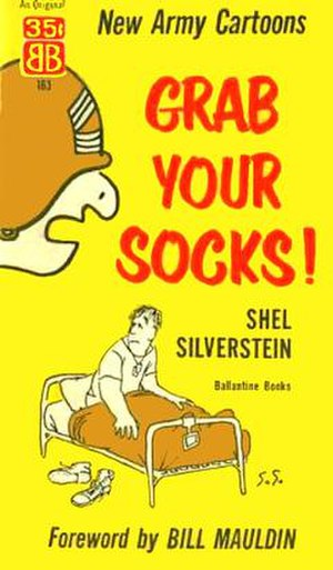 Shel Silverstein - Ballantine Books published Shel Silverstein's 1956 collection of cartoons from Pacific Stars and Stripes, foreword by Bill Mauldin