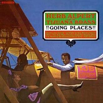 Going Places (Herb Alpert and the Tijuana Brass album) - Image: Herb Alpert Going Places