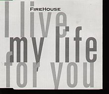 I Live My Life for You (FireHouse single - cover art).jpg