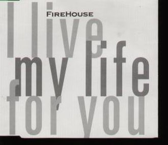 I Live My Life for You - Image: I Live My Life for You (Fire House single cover art)