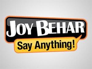Joy Behar: Say Anything! - Image: Joy Behar Say Anything Title Card