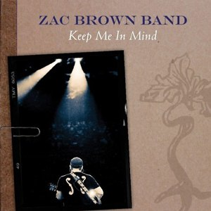 Keep Me in Mind (Zac Brown Band song) - Image: Keep Mein Mind