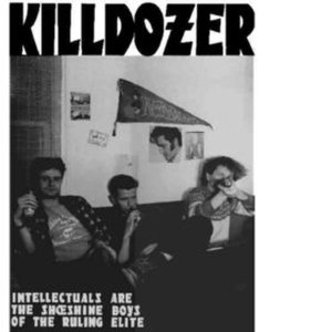 Intellectuals Are the Shoeshine Boys of the Ruling Elite - Image: Killdozer Intellectuals are the Shoeshine Boys of the Ruling Elite